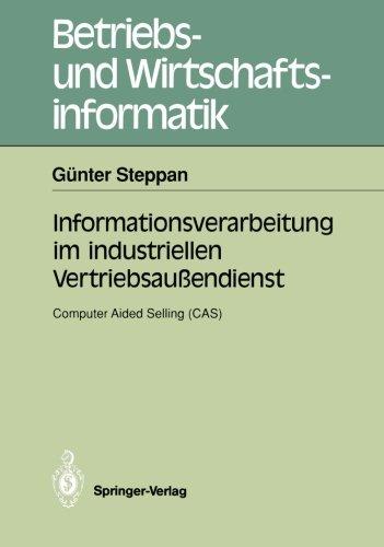Informationsverarbeitung im industriellen Vertriebsaußendienst: Computer Aided Selling (CAS) (Betriebs- und Wirtschaftsinformatik) (German Edition) by Brand: Springer