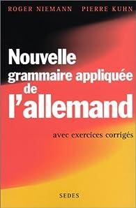 Nouvelle grammaire appliquee de l'allemand avec exercices corriges par Roger Niemann