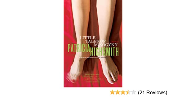 Little tales of misogyny kindle edition by patricia highsmith little tales of misogyny kindle edition by patricia highsmith literature fiction kindle ebooks amazon fandeluxe Images