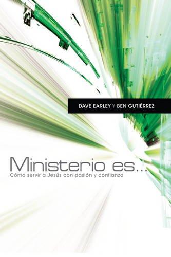 Ministerio es . . .: Cómo servir a Jesús con pasión y confianza (Spanish Edition) ebook