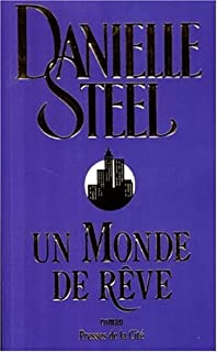 Un monde de rêve : roman, Steel, Danielle