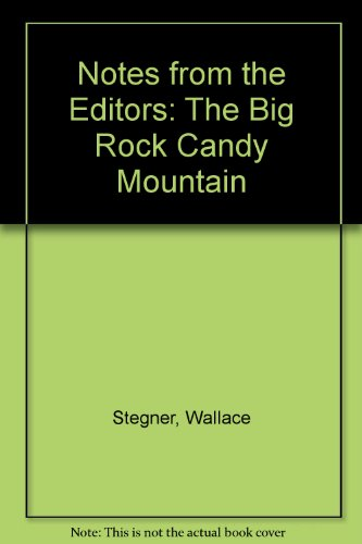 Notes From The Editors: Wallace Stegner, The Big Rock Candy - Mountain Big Stegner Candy Rock