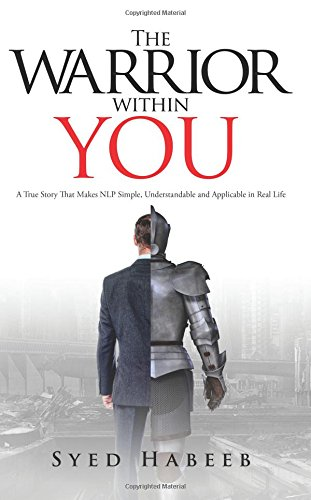 Download The Warrior within You: A True Story That Makes NLP Simple, Understandable and Applicable in Real Life ebook