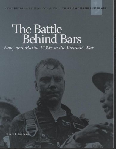 Battle Behind Bars: Navy And Marine POWs In The Vietnam War by Government Printing Office