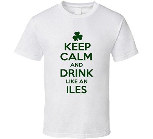 Keep Calm Drink Like an Iles St Patrick's Day T Shirt 2XL White (Patrick Iles)