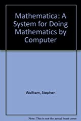 Mathematica - A System for Doing Mathematics by Computer Hardcover