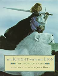 The Knight with the Lion: The Story of Yvain