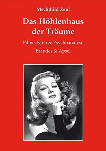 Das Höhlenhaus der Träume: Filme, Kino & Psychoanalyse