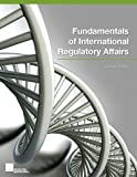 Fundamentals of International Regulatory Affairs, Second Edition, Michor, Salma and Kumar, Mukesh, 0989802809