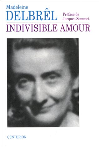 Book cover from Indivisible amour: Pensées détachées inédites (French Edition) by Madeleine Delbrêl
