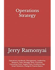 Operations Strategy: Operations Handbook, Management, Leadership, Research, Data, Manager Skills, Processes, Consulting Tools, Supply Chain, Excellence Gap, Smart Solutions, Change & Finance Basics.