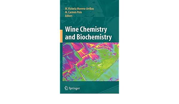Wine Chemistry and Biochemistry: Amazon.es: M. Victoria Moreno-Arribas, Carmen Polo: Libros en idiomas extranjeros