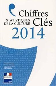 Chiffres clés de la Culture 2014 par Département des études, de la prospective et des statistiques France