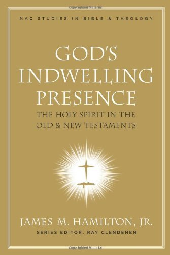 God's Indwelling Presence: The Holy Spirit in the Old and New Testaments (Nac Studies in Bible & Theology Book 1)