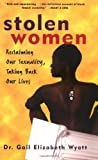 img - for Stolen Women: Reclaiming Our Sexuality, Taking Back Our Lives by Gail Wyatt (1998-08-11) book / textbook / text book
