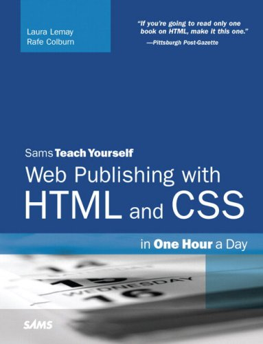 Sams Teach Yourself Web Publishing with HTML and CSS in One Hour a Day (5th Edition) by Sams