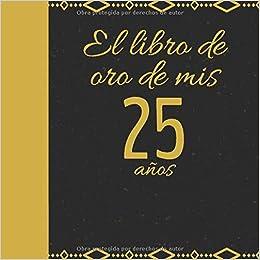 El libro de oro de mis 25 años: Libro de visitas fiesta de ...
