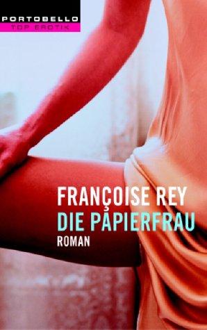 Francoise Rey - Die Papierfrau