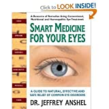 Smart Medicine for Your Eyes byAnshel