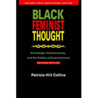 Black Feminist Thought: Knowledge, Consciousness, and the Politics of Empowerment (Perspectives on Gender) (English Edition)