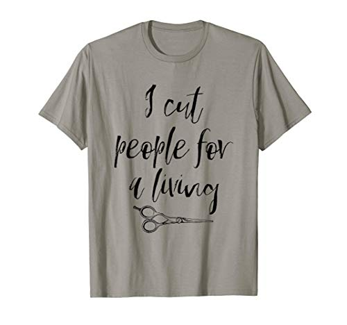 - I Cut People For A Living Funny Tshirt For People Gift