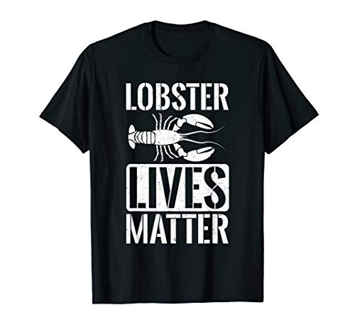 Lobster Lives Matter - Funny Seafood Apparel