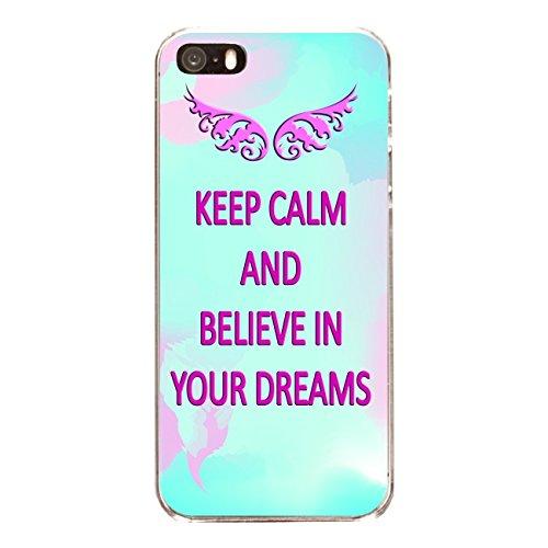 "Disagu Design Case Coque pour Apple iPhone SE Housse etui coque pochette ""KEEP CALM AND BELIEVE IN YOUR DREAMS"""