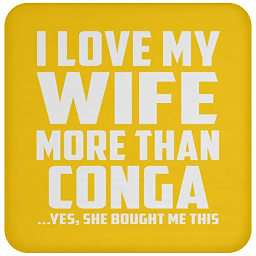 Designsify I Love My Wife More Than Conga - Drink Coaster Athletic Gold/One Size, Non Slip Cork Back Protective Mat, for Birthday Wedding Anniversary Christmas