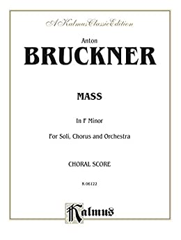 >>HOT>> Mass In F Minor: For SATB Solo, SATB Chorus/Choir And Orchestra With Latin Text (Choral Score) (Kalmus Edition). Request Busch Modules formerly BLASTED