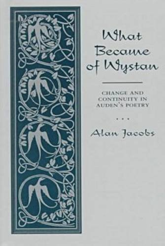 What Became of Wystan: Change and Continuity in Auden's Poetry