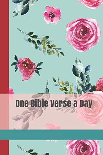 One Bible Verse a Day: A Daily Devotional Journal to Write Scripture in for a Year for Women and Teen Girls with Turquoise and Pink Roses Cover