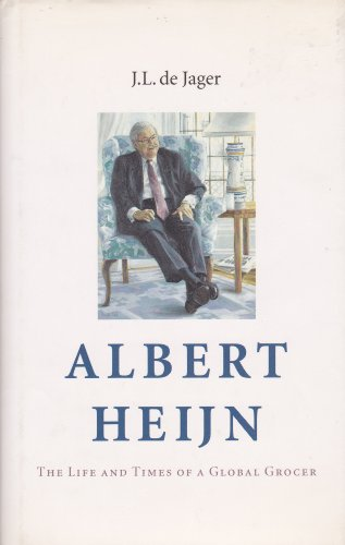 Albert Heijn: The Life and Times of a Global Grocer