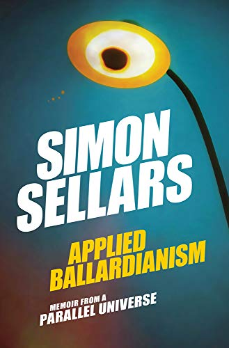 (Applied Ballardianism: Memoir from a Parallel Universe (Urbanomic / K-Pulp))