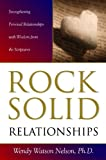 Rock Solid Relationships, Wendy Watson Nelson, 1606417282