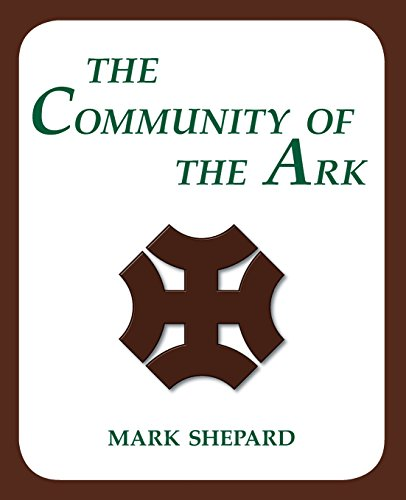 The Community of the Ark: A Visit with Lanza del Vasto, His Fellow Disciples of Mahatma Gandhi, and Their Utopian Community in France (20th Anniversary Edition) image 1