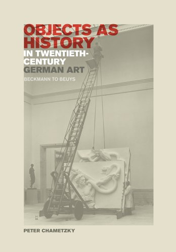 - Objects as History in Twentieth-Century German Art: Beckmann to Beuys
