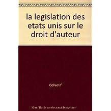 La Legislation des Etats-unis Sur le Droit d'Auteur