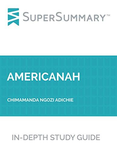 Study Guide: Americanah By Chimamanda Ngozi Adichie SuperSummary