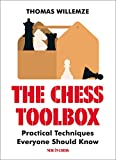 The Chess Toolbox: Practical Techniques Everyone Should Know-Thomas Willemze