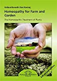 Homeopathy for Farm and Garden: Plant and Soil Problems and Their Remedies