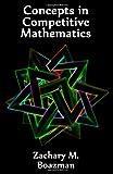 Concepts in Competitive Mathematics, Zachary M. Boazman, 1453629165