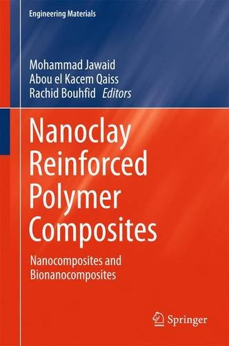 Nanoclay Reinforced Polymer Composites: Nanocomposites and Bionanocomposites (Engineering Materials)