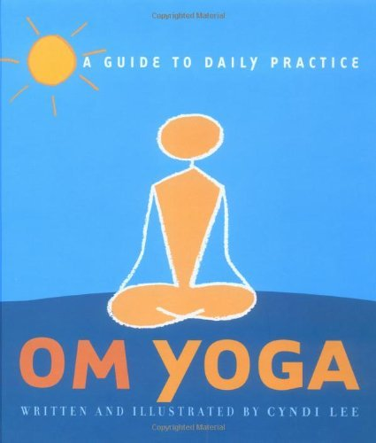 OM Yoga: A Guiding light to Daily Practice by Cyndi Lee (2002-06-01)