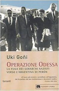 Operazione Odessa. La fuga dei gerarchi nazisti verso l'Argentina di Perón