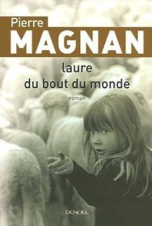 Laure du bout du monde, Magnan, Pierre