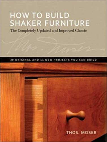 how to build shaker furniture the complete updated u0026 improved classic tom moser amazoncom books - How To Flip Furniture