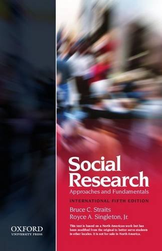 Social Research: Approaches and Fundamentals XSE by Associate Professor of Sociology Bruce C Straits (2010-12-23)