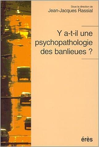 Livres Y a-t-il une psychopathologie des banlieues ? pdf ebook