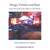 Drugs, Victims And Race: The Politics of Drugs Control