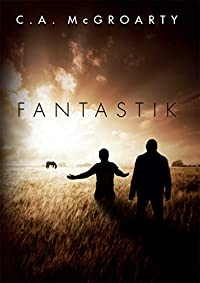 Fantastik by C. A. McGroarty ebook deal
